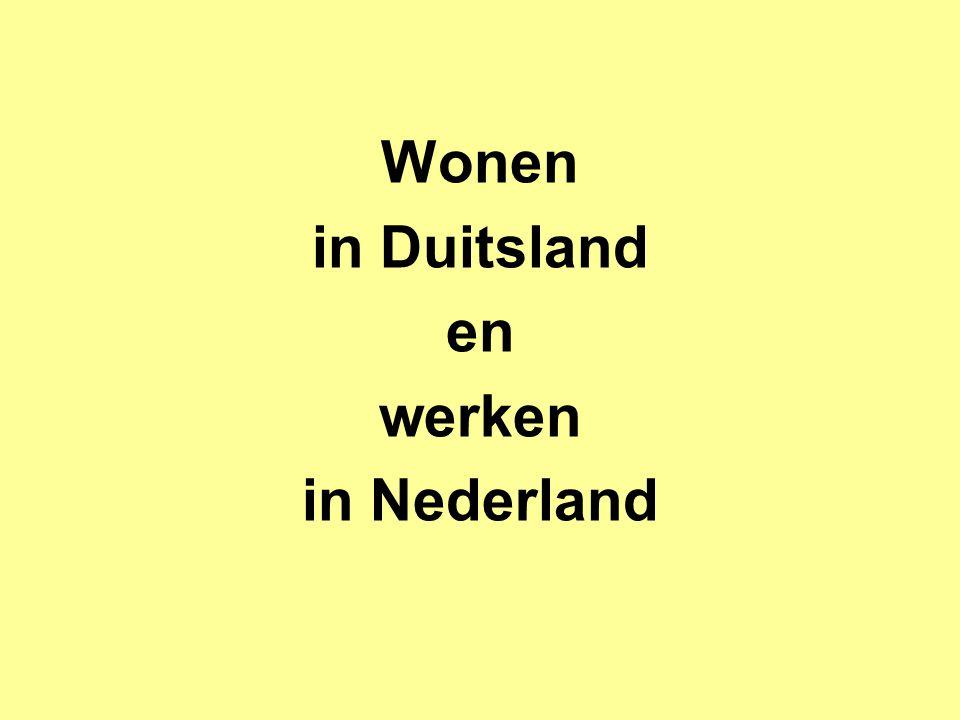 Wonen in Duitsland en werken in Nederland