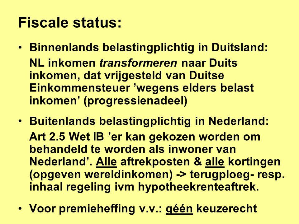 Fiscale status: •Binnenlands belastingplichtig in Duitsland: NL inkomen transformeren naar Duits inkomen, dat vrijgesteld van Duitse Einkommensteuer 'wegens elders belast inkomen' (progressienadeel) •Buitenlands belastingplichtig in Nederland: Art 2.5 Wet IB 'er kan gekozen worden om behandeld te worden als inwoner van Nederland'.