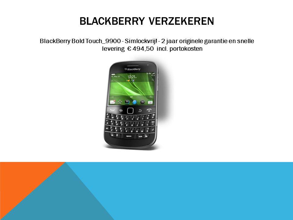 BLACKBERRY VERZEKEREN BlackBerry Bold Touch_9900 - Simlockvrij! - 2 jaar originele garantie en snelle levering € 494,50 incl. portokosten