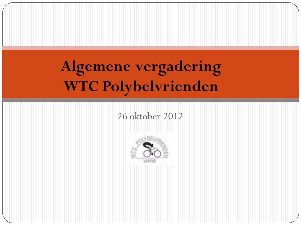 26 oktober 2012 Algemene vergadering WTC Polybelvrienden