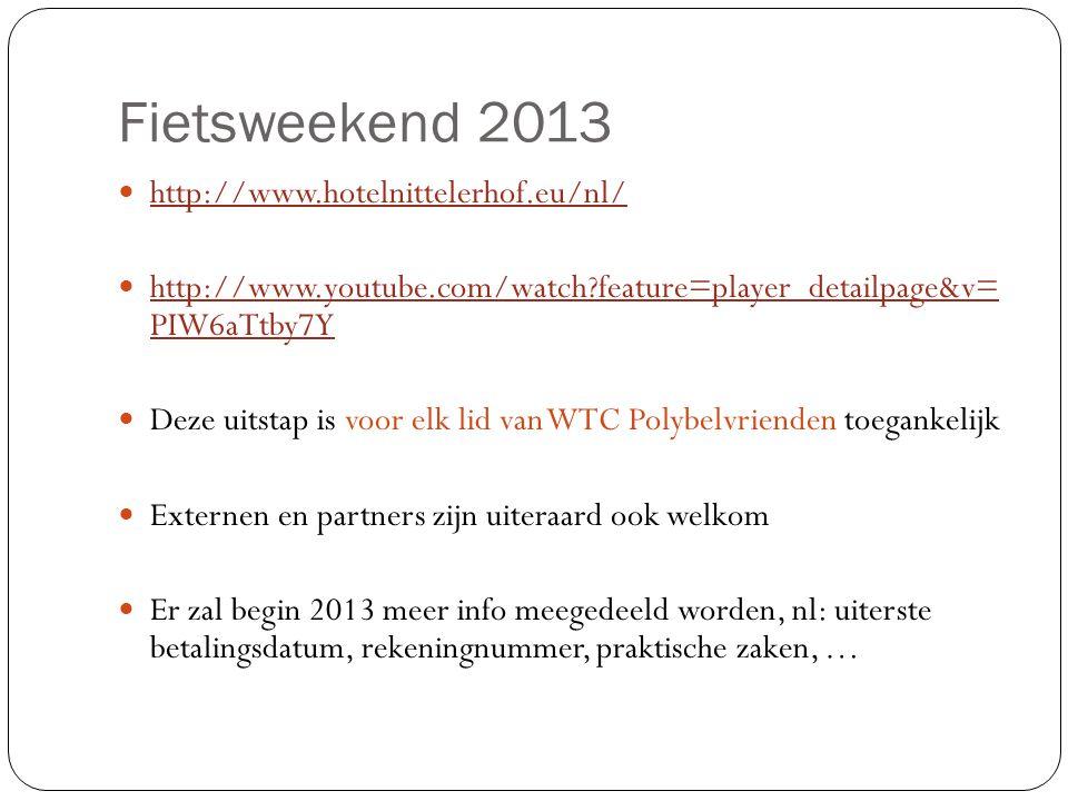 Fietsweekend 2013  http://www.hotelnittelerhof.eu/nl/ http://www.hotelnittelerhof.eu/nl/  http://www.youtube.com/watch?feature=player_detailpage&v=