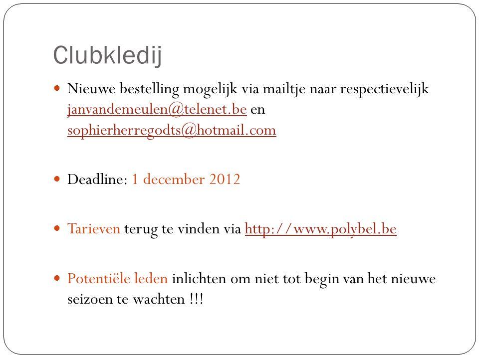 Clubkledij  Nieuwe bestelling mogelijk via mailtje naar respectievelijk janvandemeulen@telenet.be en sophierherregodts@hotmail.com janvandemeulen@tel
