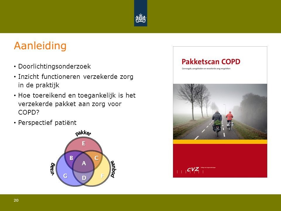 20 Aanleiding • Doorlichtingsonderzoek • Inzicht functioneren verzekerde zorg in de praktijk • Hoe toereikend en toegankelijk is het verzekerde pakket