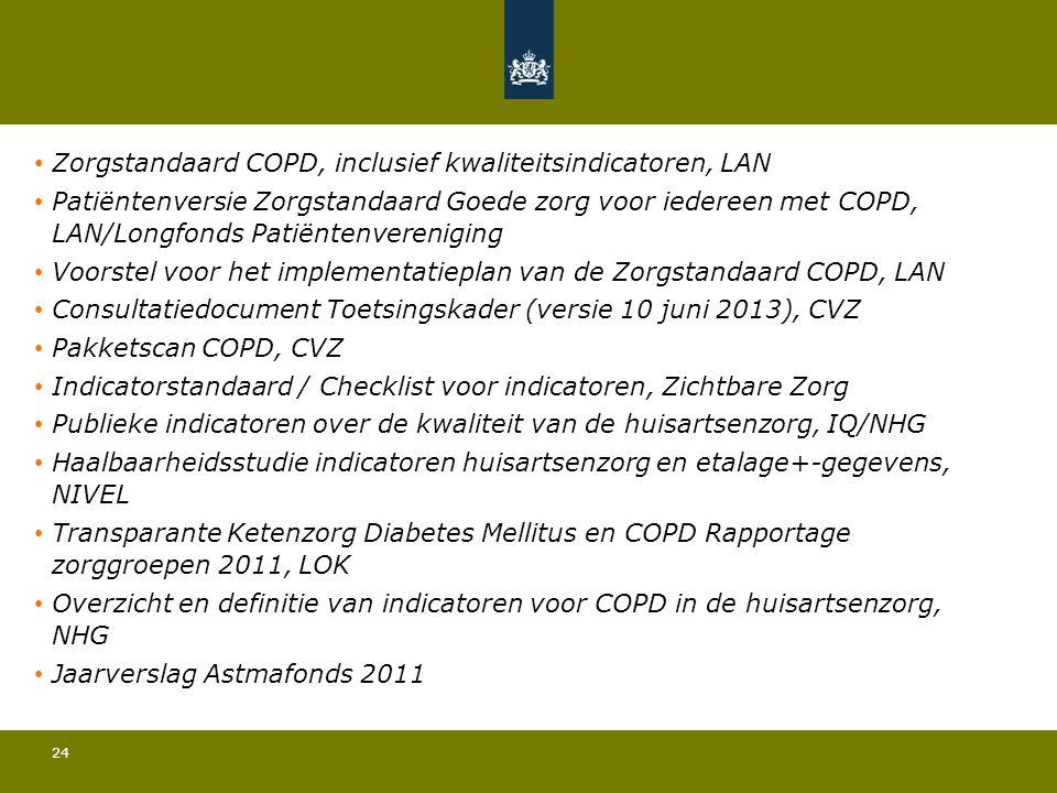 24 • Zorgstandaard COPD, inclusief kwaliteitsindicatoren, LAN • Patiëntenversie Zorgstandaard Goede zorg voor iedereen met COPD, LAN/Longfonds Patiënt
