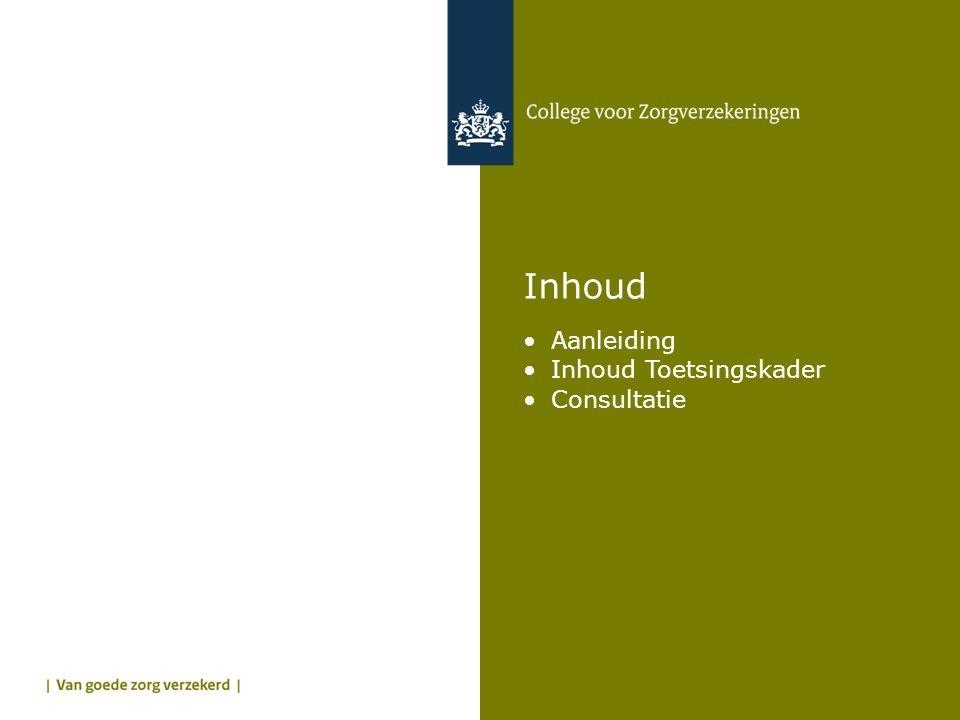 Inhoud •Aanleiding •Inhoud Toetsingskader •Consultatie