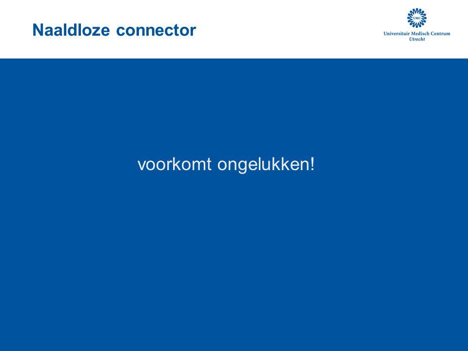 Naaldloze connector voorkomt ongelukken!