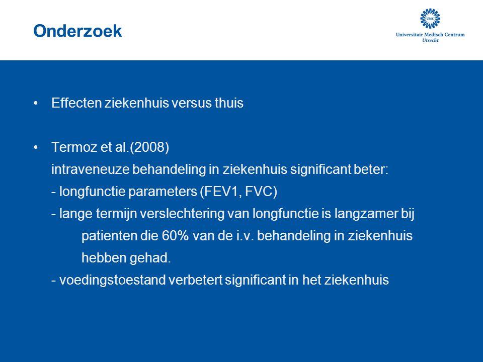 Onderzoek •Effecten ziekenhuis versus thuis •Termoz et al.(2008) intraveneuze behandeling in ziekenhuis significant beter: - longfunctie parameters (F
