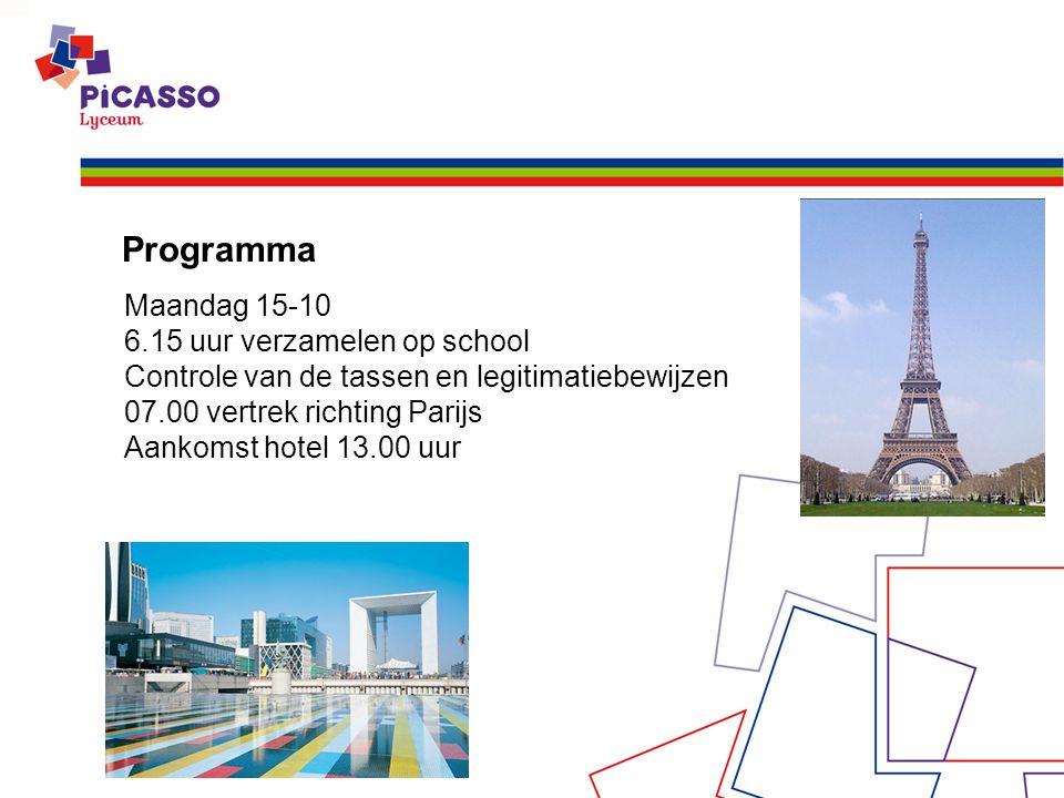 Programma Maandag 15-10 6.15 uur verzamelen op school Controle van de tassen en legitimatiebewijzen 07.00 vertrek richting Parijs Aankomst hotel 13.00 uur
