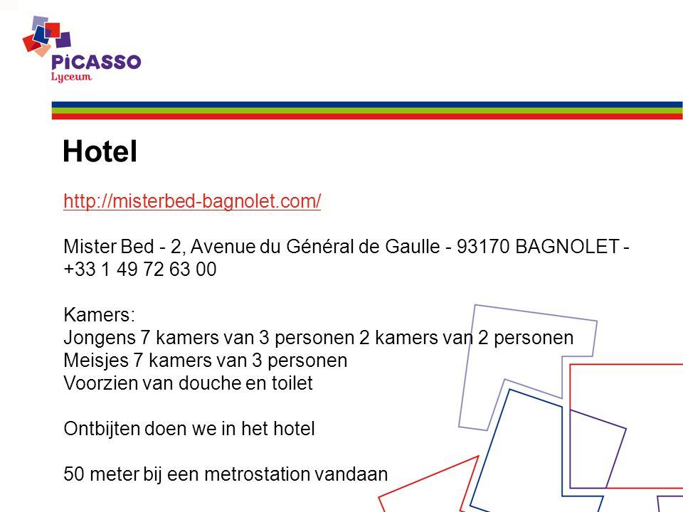 Hotel http://misterbed-bagnolet.com/ Mister Bed - 2, Avenue du Général de Gaulle - 93170 BAGNOLET - +33 1 49 72 63 00 Kamers: Jongens 7 kamers van 3 personen 2 kamers van 2 personen Meisjes 7 kamers van 3 personen Voorzien van douche en toilet Ontbijten doen we in het hotel 50 meter bij een metrostation vandaan