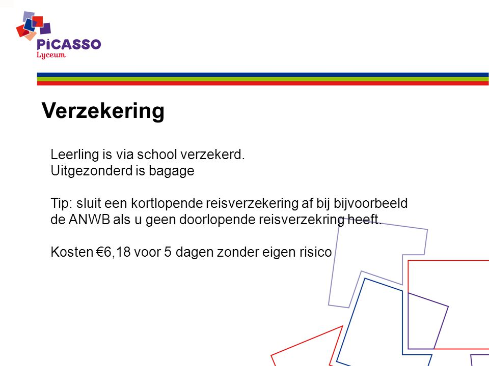Verzekering Leerling is via school verzekerd.