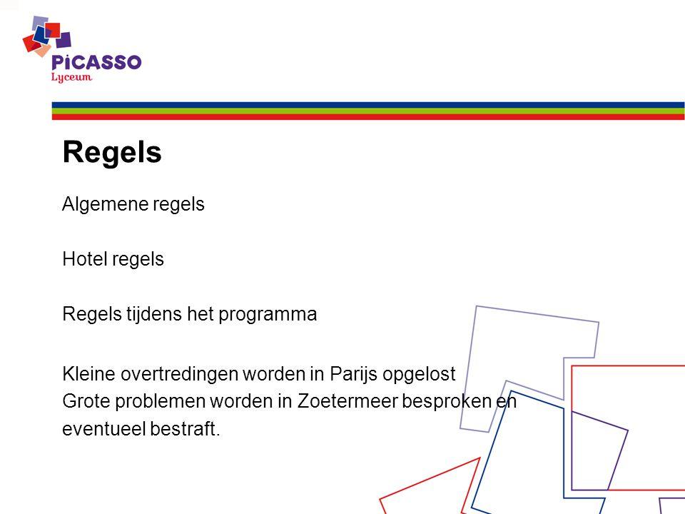 Regels Algemene regels Hotel regels Regels tijdens het programma Kleine overtredingen worden in Parijs opgelost Grote problemen worden in Zoetermeer besproken en eventueel bestraft.