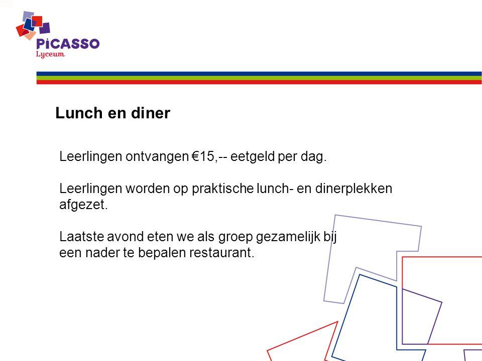 Lunch en diner Leerlingen ontvangen €15,-- eetgeld per dag. Leerlingen worden op praktische lunch- en dinerplekken afgezet. Laatste avond eten we als