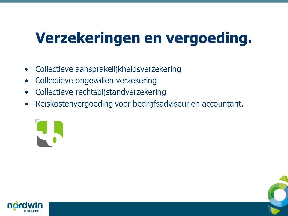 Verzekeringen en vergoeding. •Collectieve aansprakelijkheidsverzekering •Collectieve ongevallen verzekering •Collectieve rechtsbijstandverzekering •Re