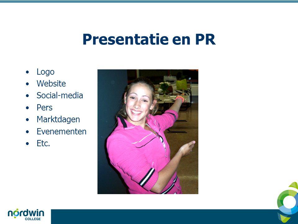 Presentatie en PR •Logo •Website •Social-media •Pers •Marktdagen •Evenementen •Etc.