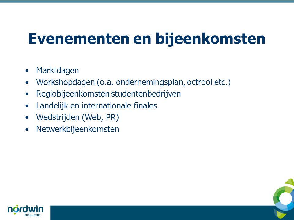 Evenementen en bijeenkomsten •Marktdagen •Workshopdagen (o.a. ondernemingsplan, octrooi etc.) •Regiobijeenkomsten studentenbedrijven •Landelijk en int