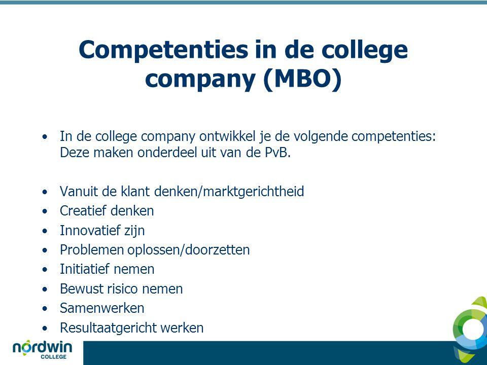 Competenties in de college company (MBO) •In de college company ontwikkel je de volgende competenties: Deze maken onderdeel uit van de PvB. •Vanuit de