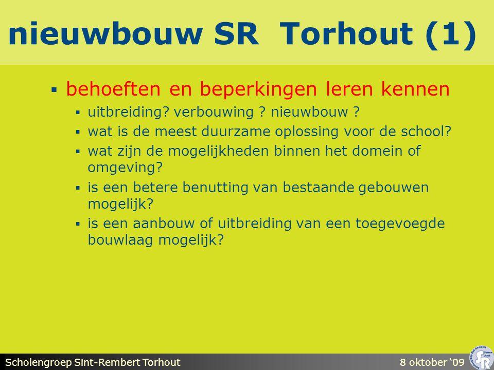 Scholengroep Sint-Rembert Torhout8 oktober '09 nieuwbouw SR Torhout (1)  behoeften en beperkingen leren kennen  uitbreiding.
