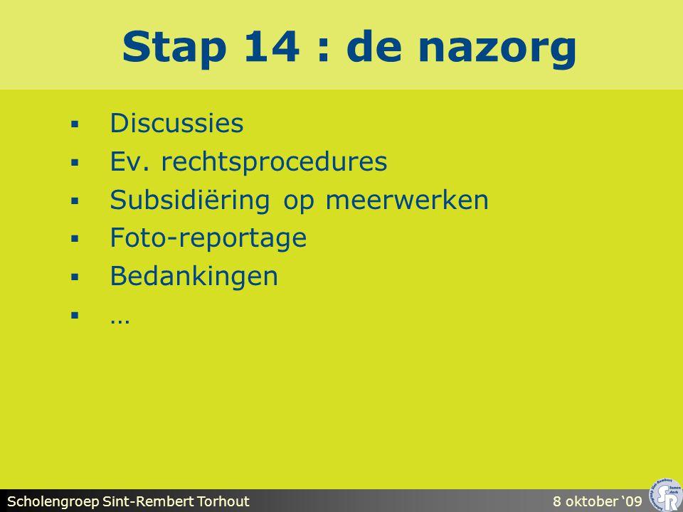 Scholengroep Sint-Rembert Torhout8 oktober '09 Stap 14 : de nazorg  Discussies  Ev.