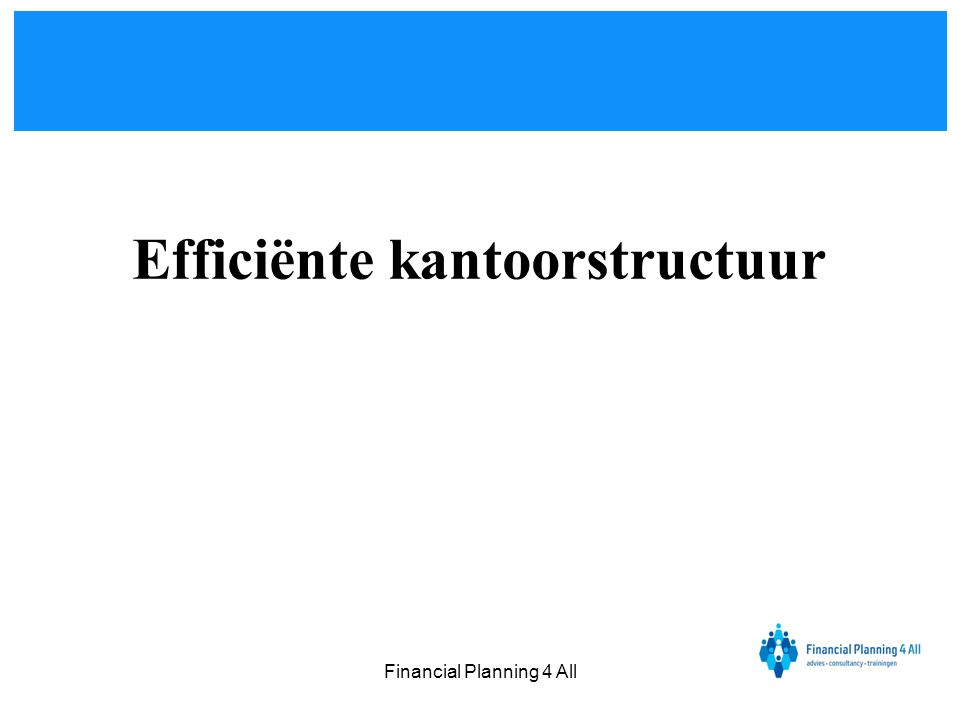 Financial Planning 4 All Efficiënte kantoorstructuur