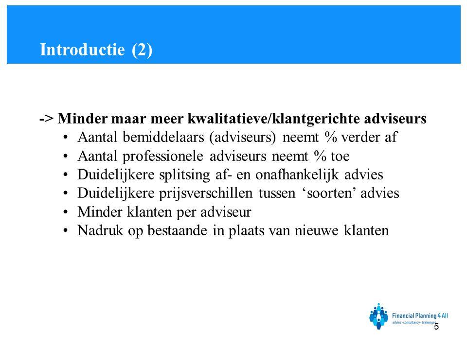 -> Minder maar meer kwalitatieve/klantgerichte adviseurs •Aantal bemiddelaars (adviseurs) neemt % verder af •Aantal professionele adviseurs neemt % to