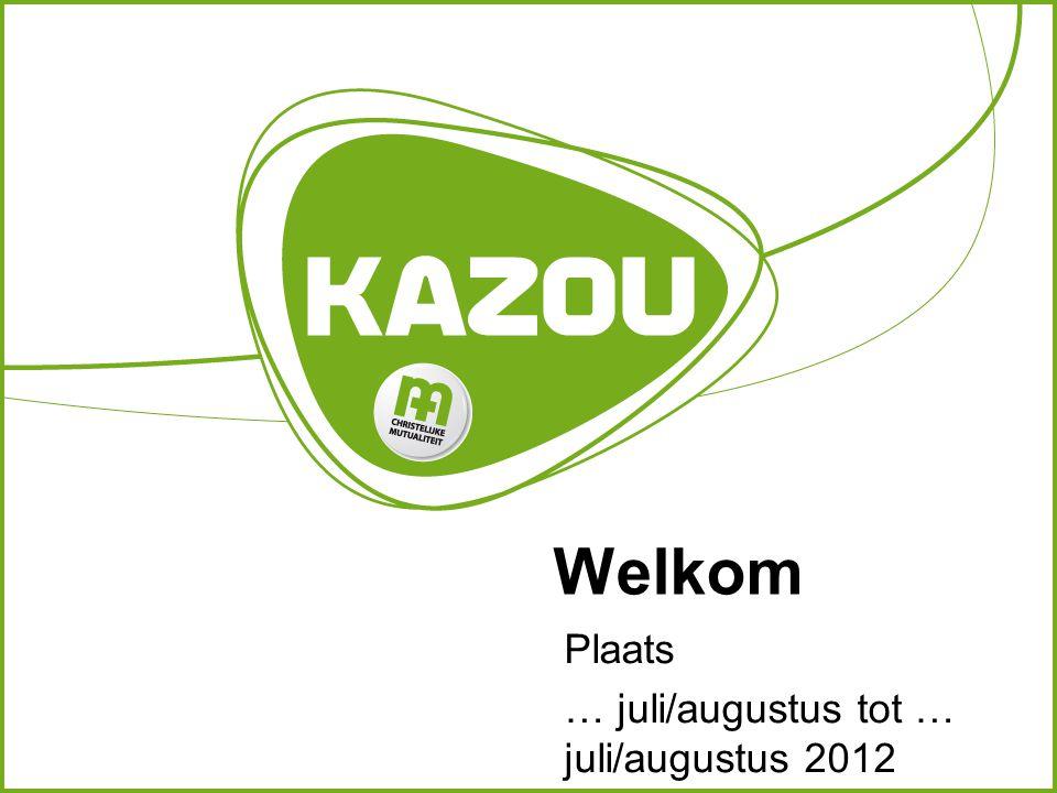 Welkom Plaats … juli/augustus tot … juli/augustus 2012