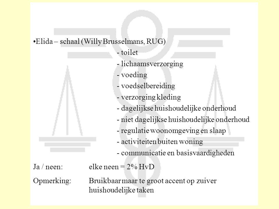 •Elida – schaal (Willy Brusselmans, RUG) - toilet - lichaamsverzorging - voeding - voedselbereiding - verzorging kleding - dagelijkse huishoudelijke o