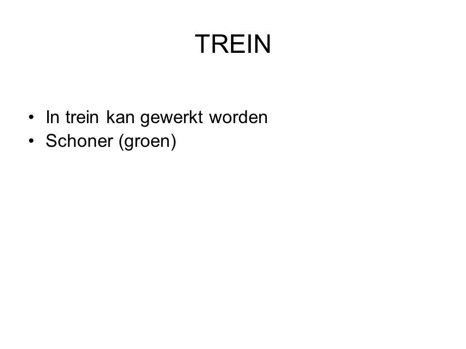 TREIN •In trein kan gewerkt worden •Schoner (groen)