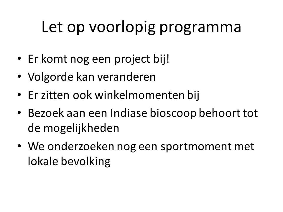 Let op voorlopig programma • Er komt nog een project bij.