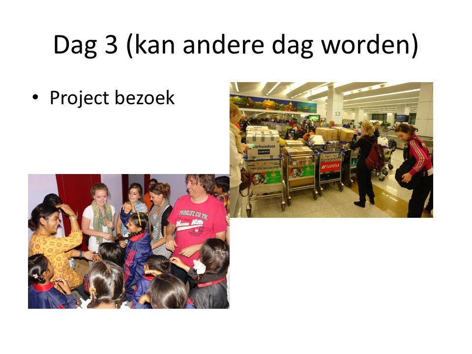 Dag 3 (kan andere dag worden) • Project bezoek