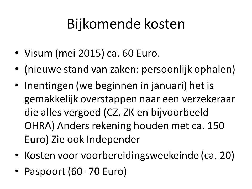 Bijkomende kosten • Visum (mei 2015) ca. 60 Euro.
