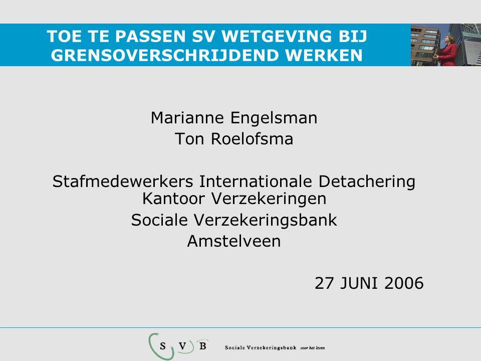 TOE TE PASSEN WETGEVING EG-Verordening 1408/71 is van toepassing op: •EU-grondgebied •Werknemers •Zelfstandigen •Ambtenaren Bilaterale verdragen Geen verdragen -> nationale wetgeving