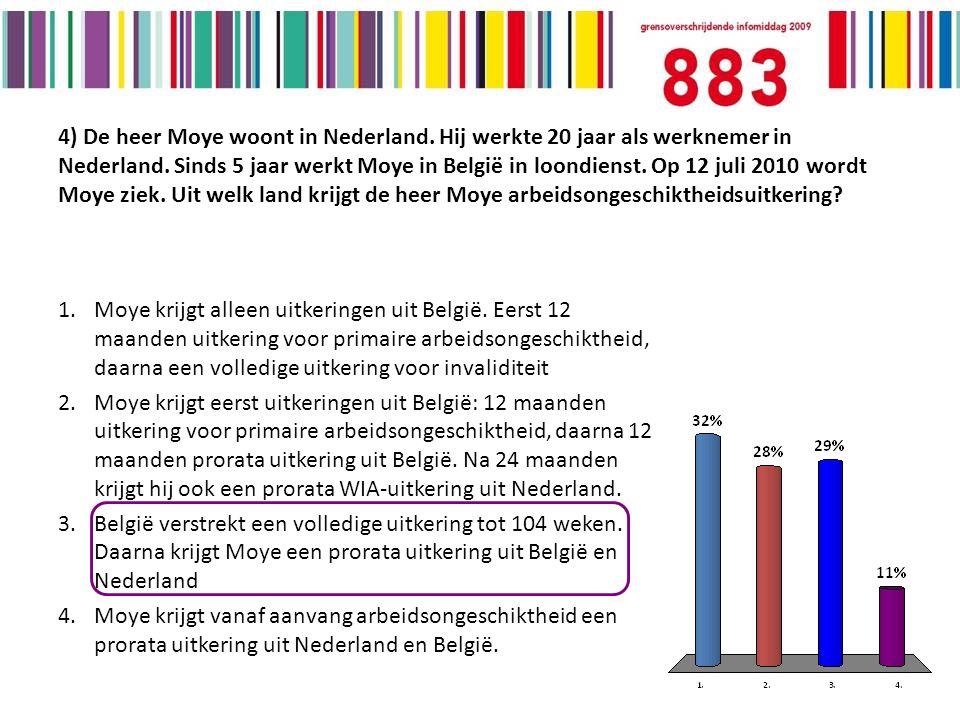4) De heer Moye woont in Nederland. Hij werkte 20 jaar als werknemer in Nederland.