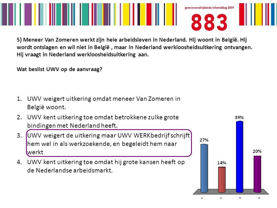 5) Meneer Van Zomeren werkt zijn hele arbeidsleven in Nederland.