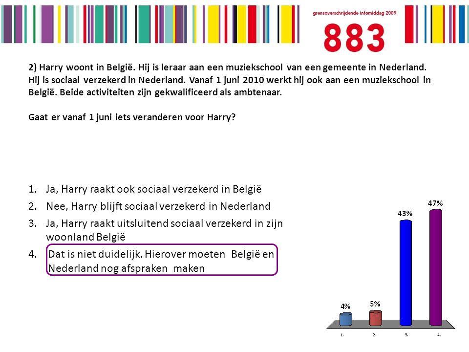 2) Harry woont in België. Hij is leraar aan een muziekschool van een gemeente in Nederland.