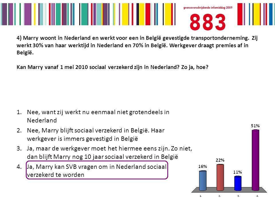 4) Marry woont in Nederland en werkt voor een in België gevestigde transportonderneming.