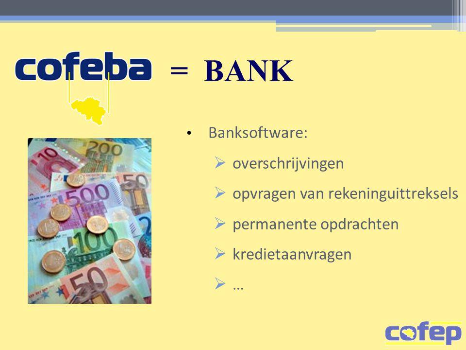 = BANK • Banksoftware:  overschrijvingen  opvragen van rekeninguittreksels  permanente opdrachten  kredietaanvragen  …