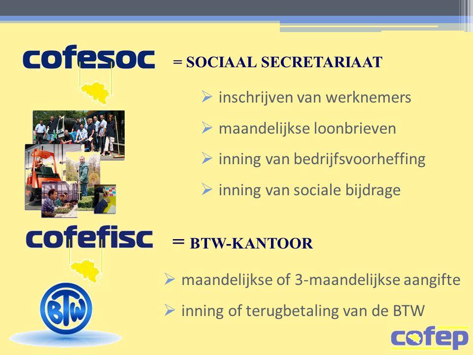 = SOCIAAL SECRETARIAAT  inschrijven van werknemers  maandelijkse loonbrieven  inning van bedrijfsvoorheffing  inning van sociale bijdrage = BTW-KA