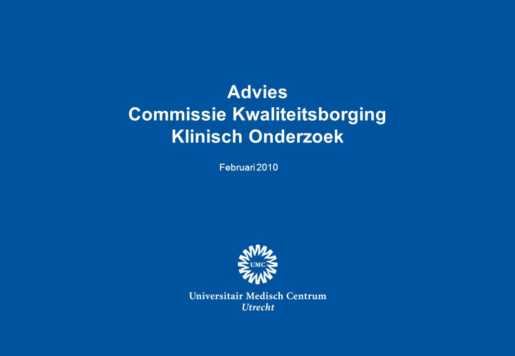 Februari 2010 Advies Commissie Kwaliteitsborging Klinisch Onderzoek