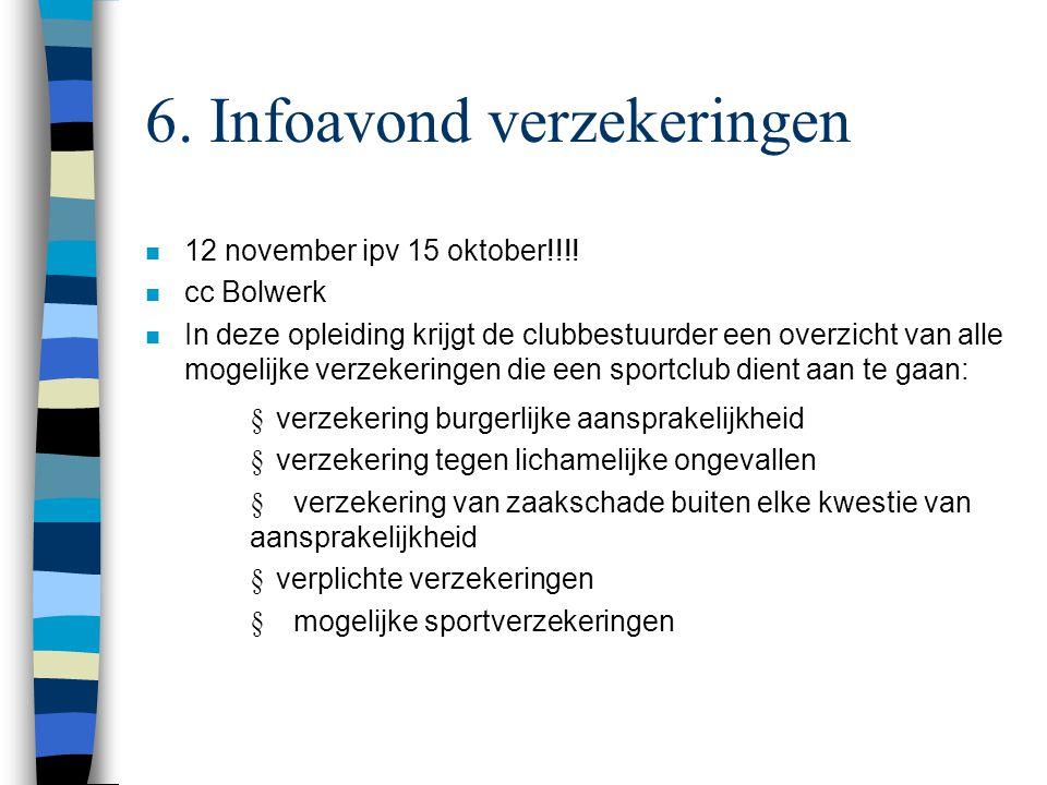 6. Infoavond verzekeringen n 12 november ipv 15 oktober!!!.
