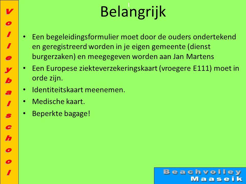l Belangrijk • Een begeleidingsformulier moet door de ouders ondertekend en geregistreerd worden in je eigen gemeente (dienst burgerzaken) en meegegeven worden aan Jan Martens • Een Europese ziekteverzekeringskaart (vroegere E111) moet in orde zijn.