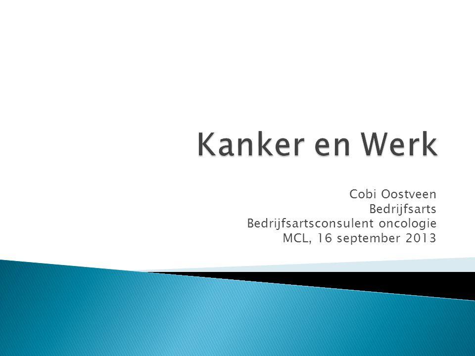 Cobi Oostveen Bedrijfsarts Bedrijfsartsconsulent oncologie MCL, 16 september 2013