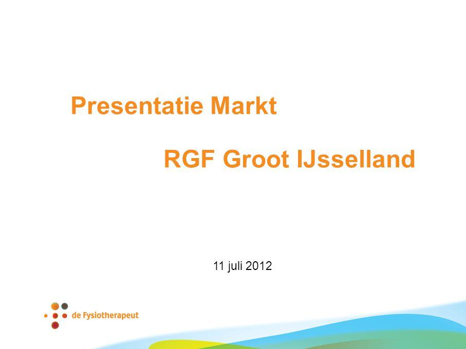Presentatie Markt RGF Groot IJsselland 11 juli 2012