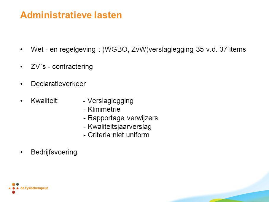 Administratieve lasten •Wet - en regelgeving : (WGBO, ZvW)verslaglegging 35 v.d.
