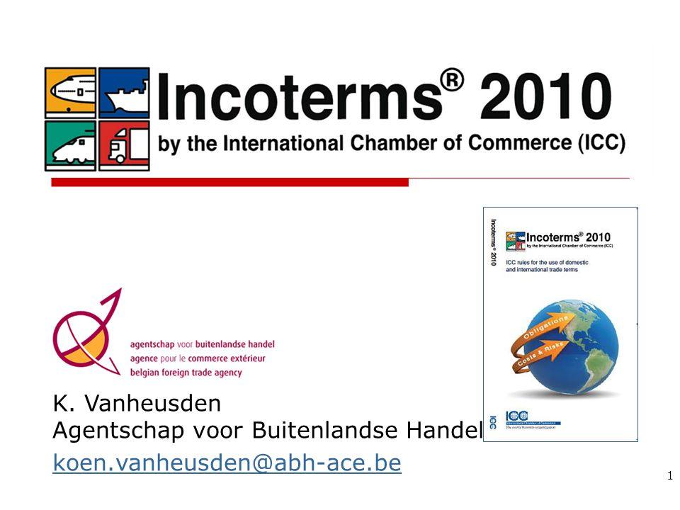 Incoterms® rules en kostsupplementen 22 + loading (80€) + export formalities (35-75€) + EXS (23-25€) + precarriage (250-300€) + THC/CSC (200€) + scancosts (200-300€) + port passage (PLTC) + freight + insurance (0,24% - 0,17%) + discharging + ECS (45€) + T1 (30€) + warehousing (THC) + D/O (50€) + scancosts (200-300€) + T1 (55€) + oncarriage (250-300€) + import (35- 75€) + duties EXW FCA A4b FASFOBCFR/CPTCIF/CIPDAPDAPDDP € net sales price + transport packaging CY/CFS FCA A4a + loading + B/L (45€) (port customs !) DAT