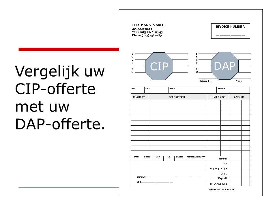 23 CIP DAP Vergelijk uw CIP-offerte met uw DAP-offerte.