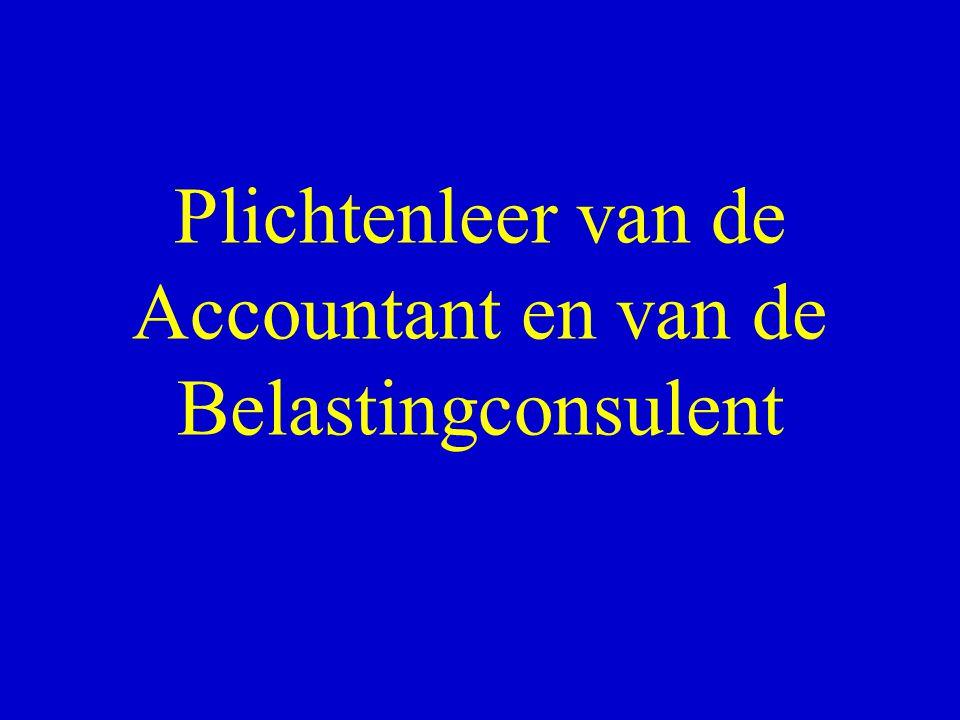De plichtenleer van de accountant en de belastingconsulent: wetgeving  KB 2/3/1989 huishoudelijk reglement van het IDAC •KB 1/3/1998 reglement PLICHTENLEER der accountants •Wet 22/4/1999 betr.