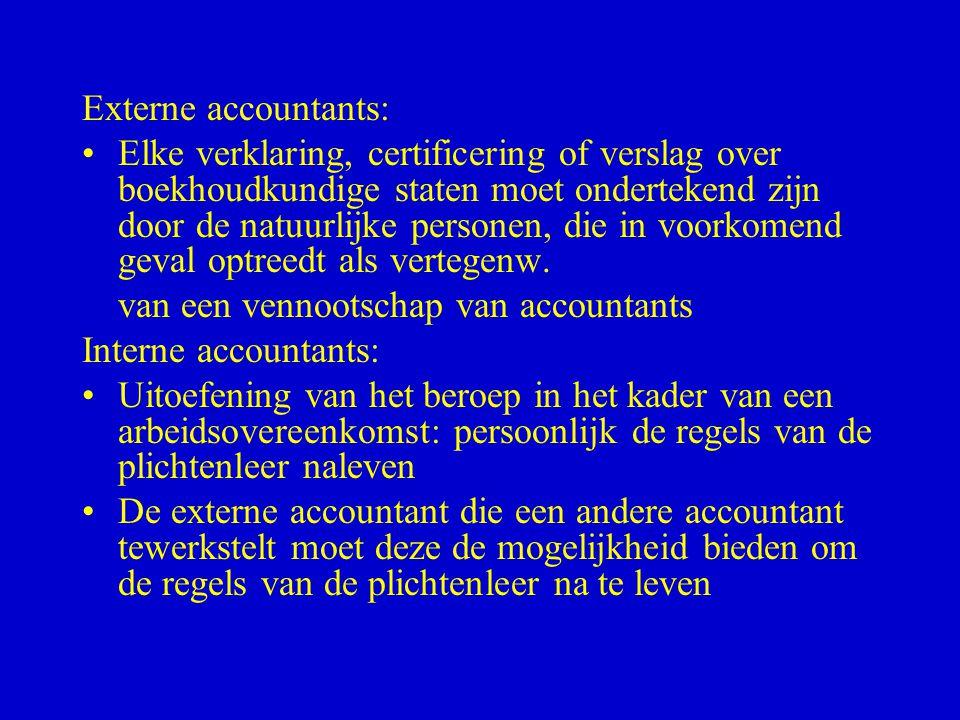 Externe accountants: •Elke verklaring, certificering of verslag over boekhoudkundige staten moet ondertekend zijn door de natuurlijke personen, die in
