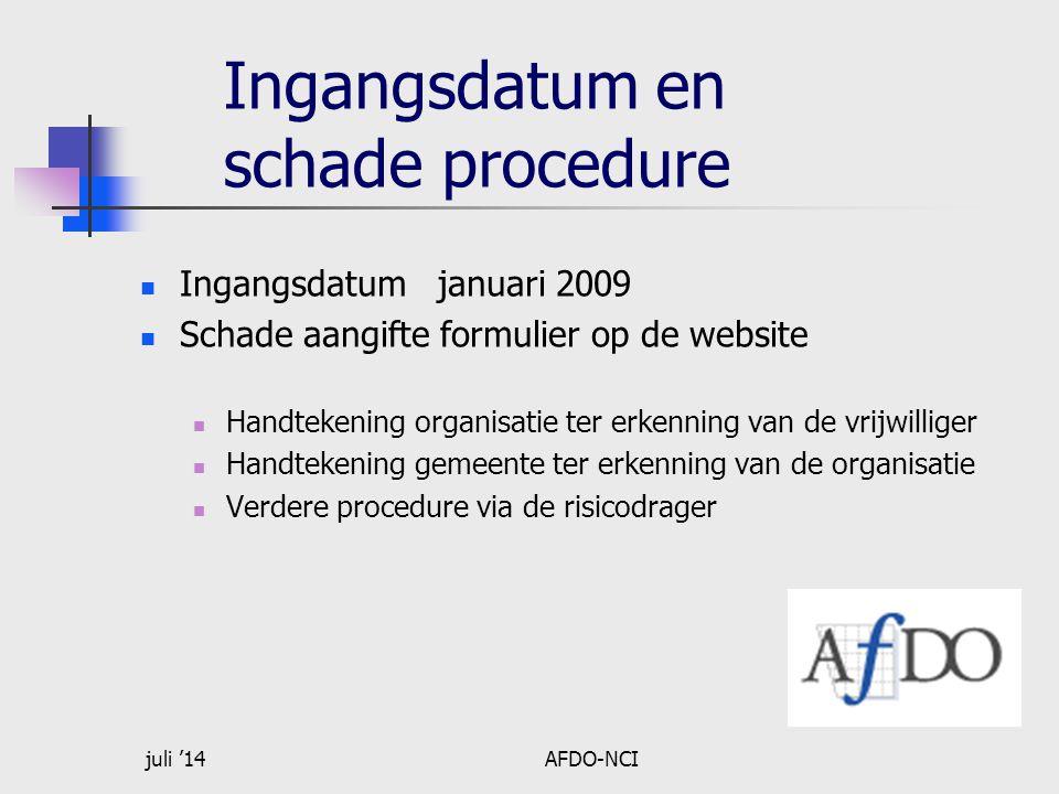 juli '14AFDO-NCI Ingangsdatum en schade procedure  Ingangsdatum januari 2009  Schade aangifte formulier op de website  Handtekening organisatie ter