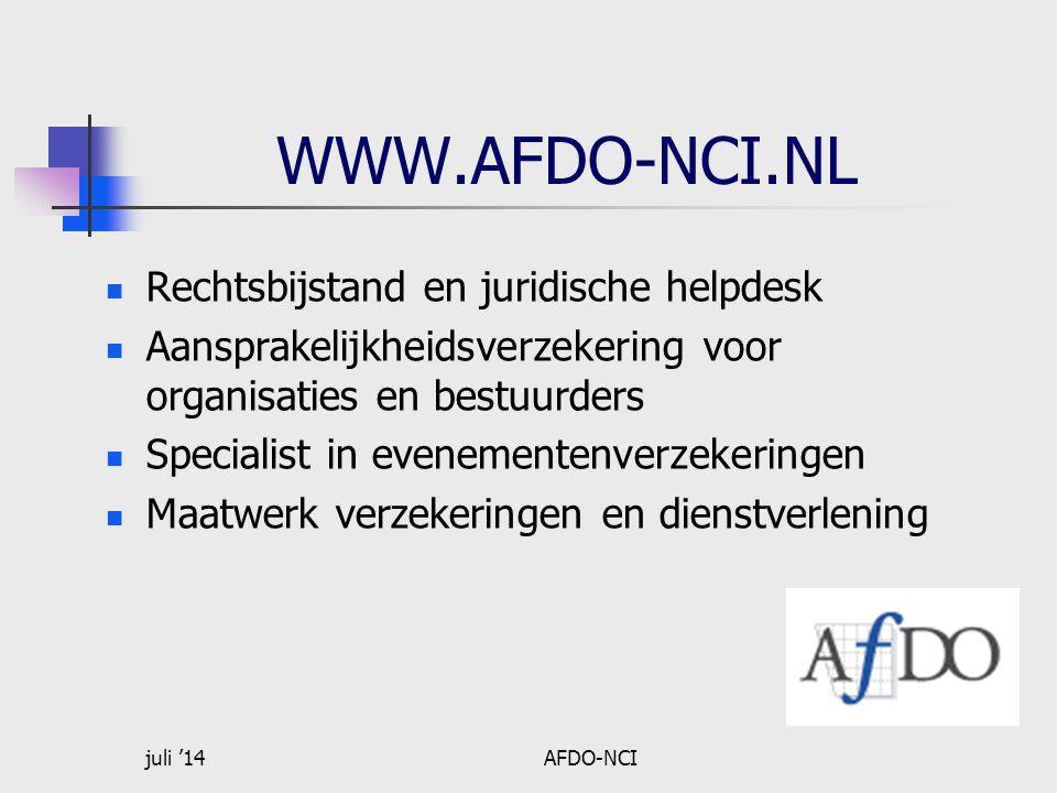 juli '14AFDO-NCI WWW.AFDO-NCI.NL  Rechtsbijstand en juridische helpdesk  Aansprakelijkheidsverzekering voor organisaties en bestuurders  Specialist