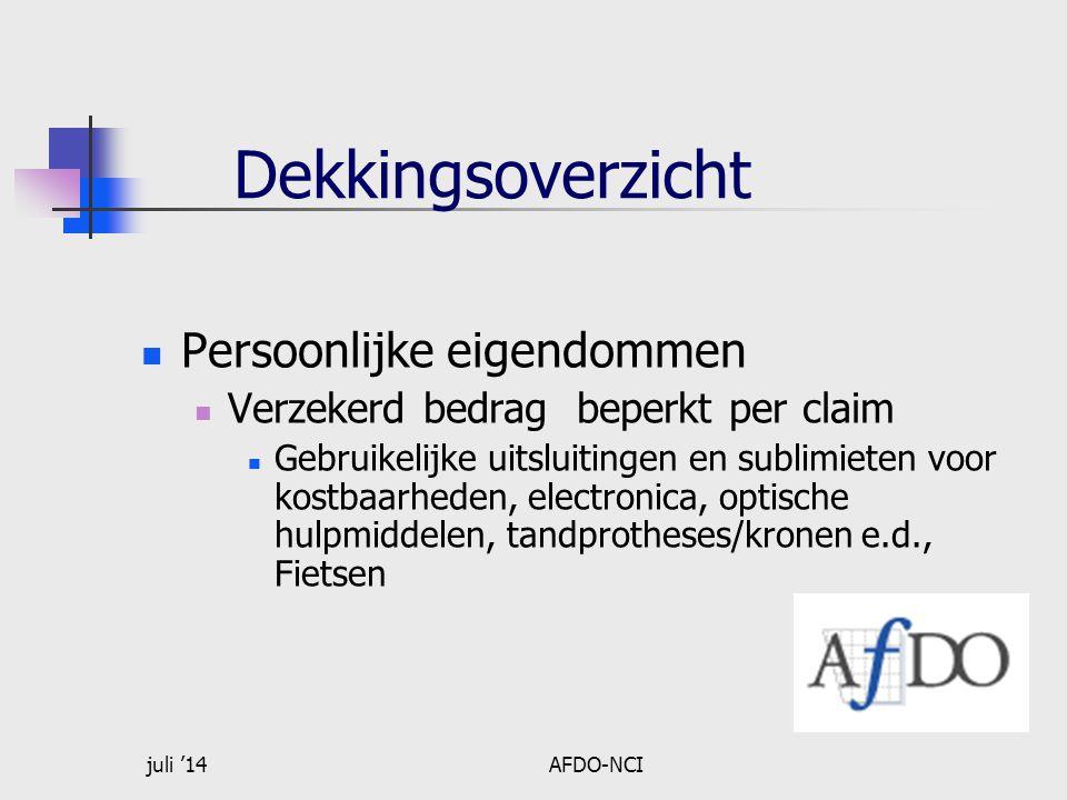 juli '14AFDO-NCI Dekkingsoverzicht  Persoonlijke eigendommen  Verzekerd bedrag beperkt per claim  Gebruikelijke uitsluitingen en sublimieten voor k